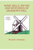 SOME MILLS, MYTHS AND MEMORIES OF HIGHDOWN HILL by Peter R Stenning