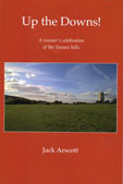 UP THE DOWNS! A runner's celebration of the Sussex hills by Jack Arscott